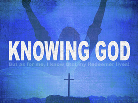 knowing God and that my redeemer lives