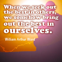 seek out best and bring out best in ourselves