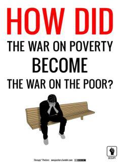 How dis war on poverty become war on the poor