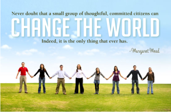 Margaret Mead never doubt that small group change world