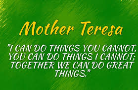 Mother Teresa together we can do great things
