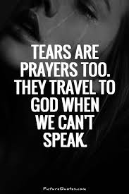 tears are prayers