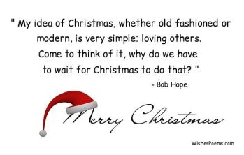 Christmas is about loving others Bob Hope